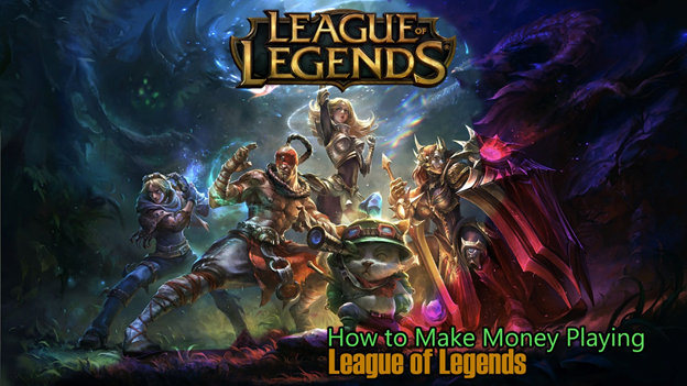 Tips On How To Make Money With League Of Legends